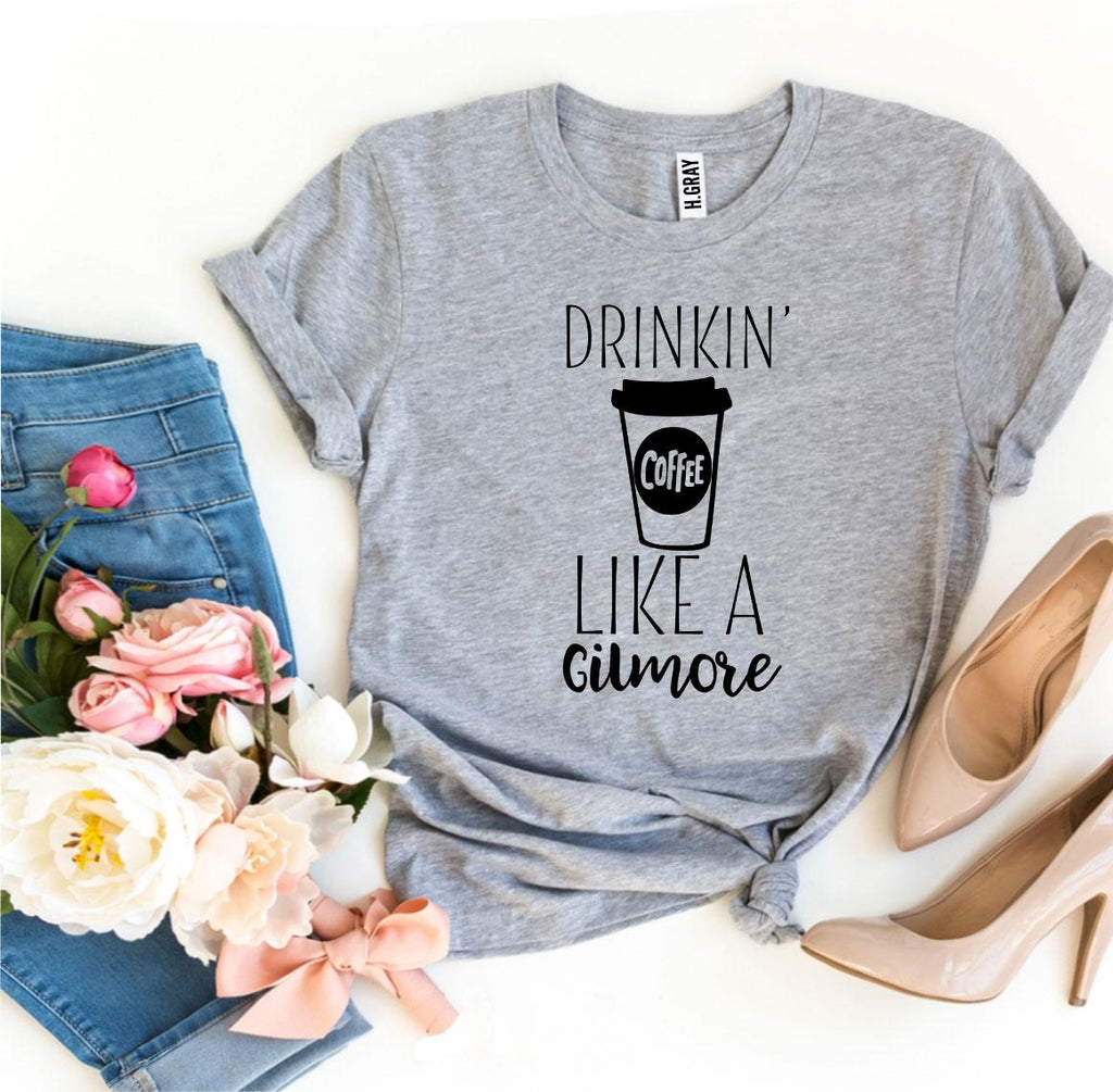 Drinkin' Coffee Like a Gilmore T-shirt - Cream and Sugar Coffee House & Brewing Co.