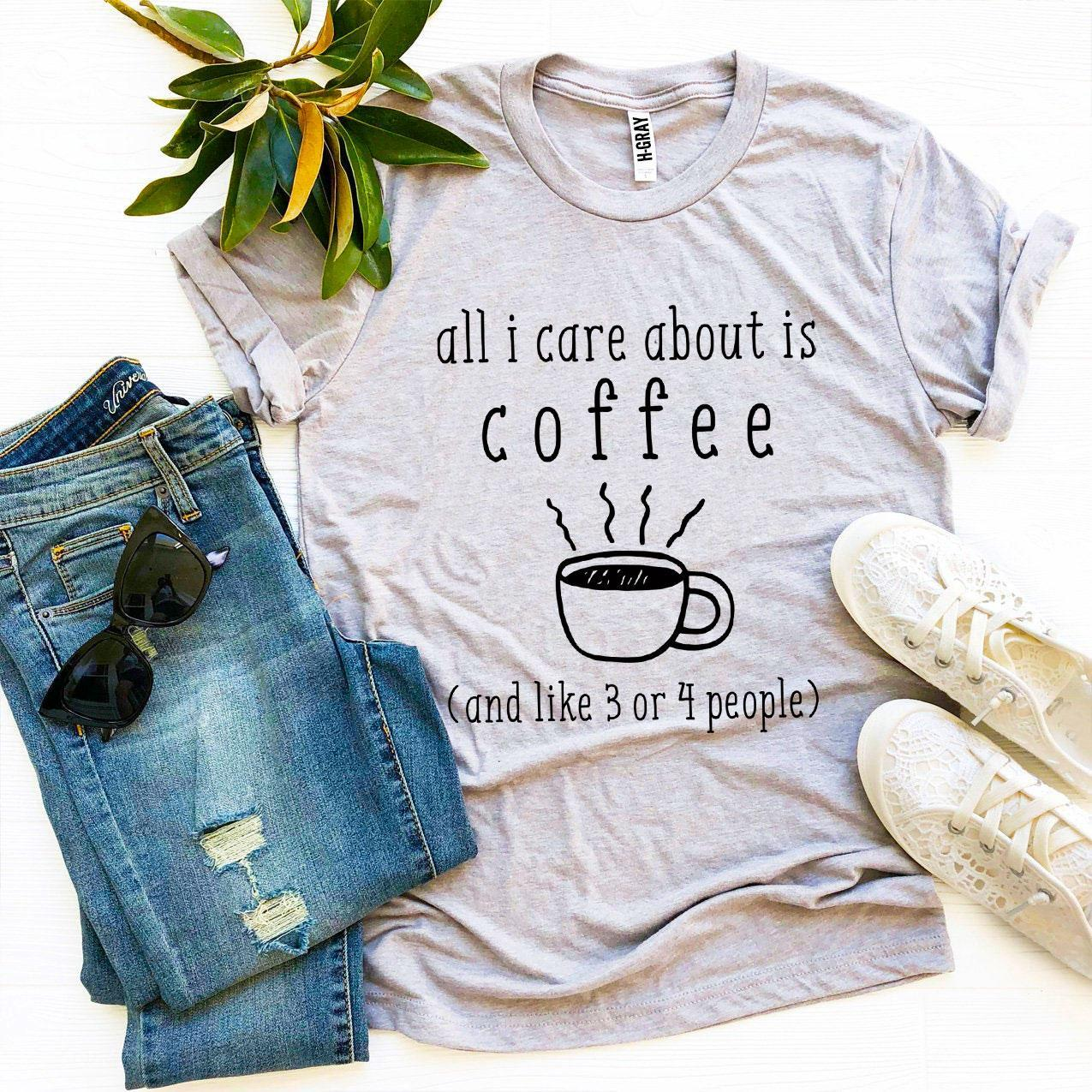 All I Care About Is Coffee T-shirt - Cream and Sugar Coffee House & Brewing Co.