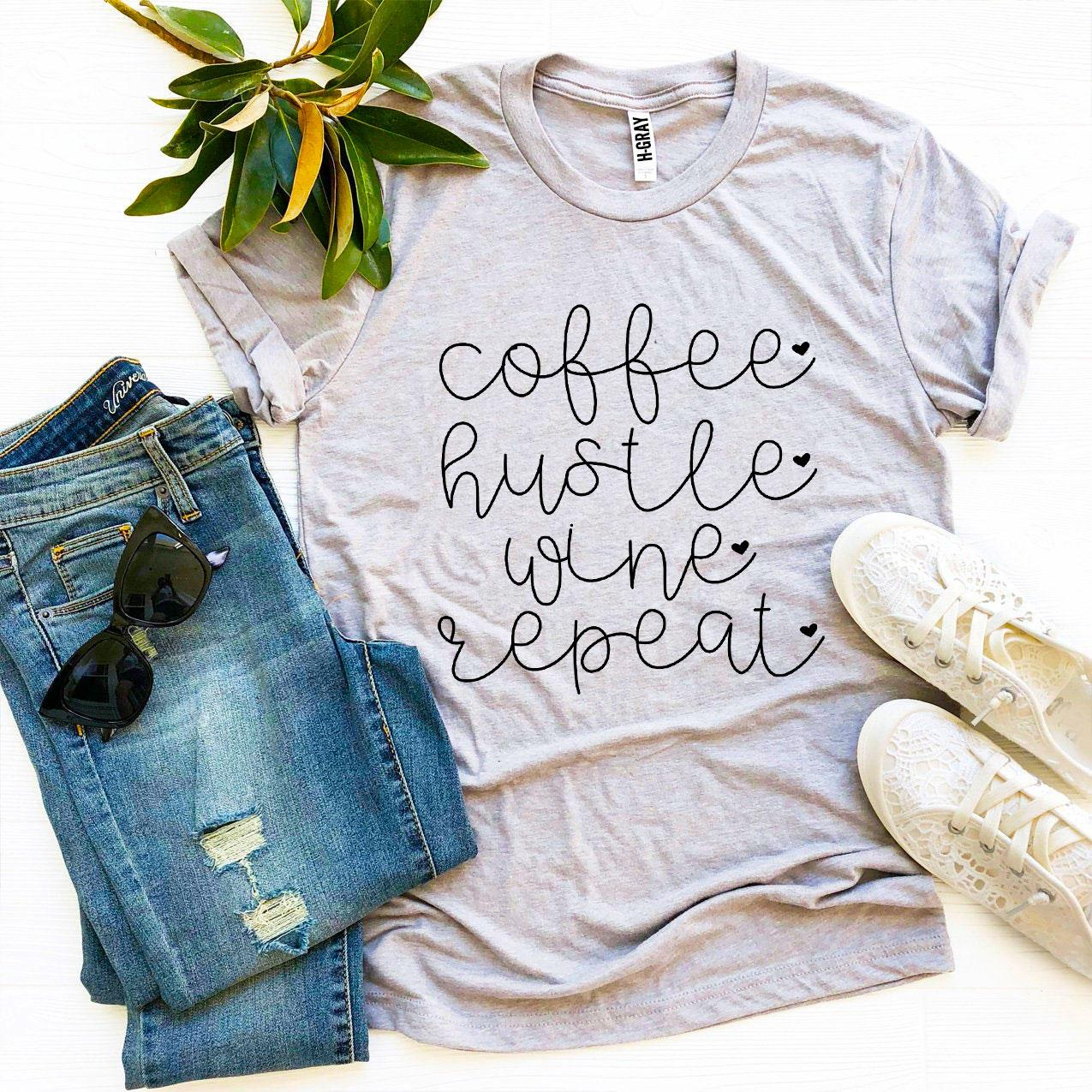 Coffee Hustle Wine Repeat T-shirt - Cream and Sugar Coffee House & Brewing Co.
