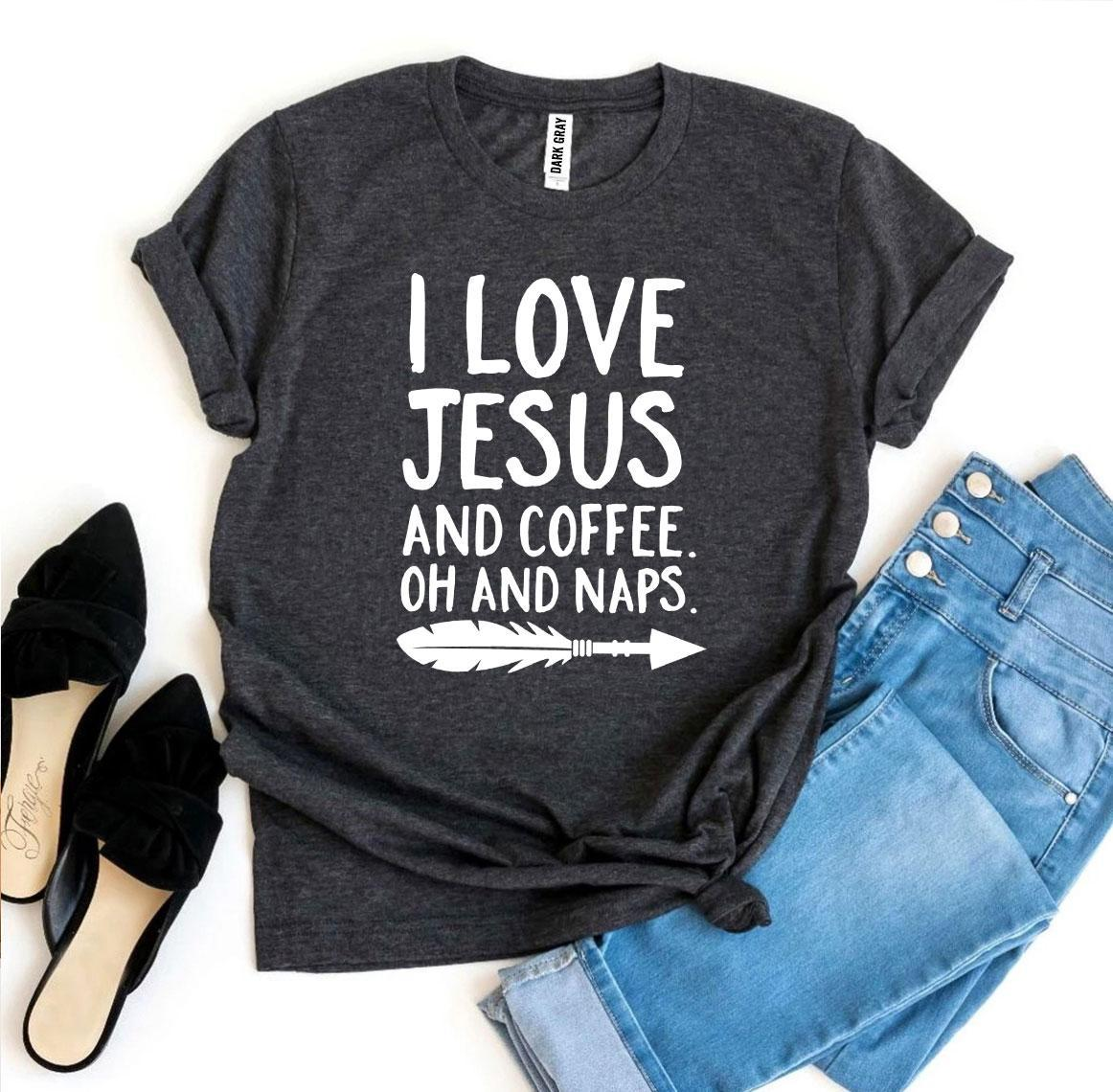 I Love Jesus And Coffee Oh And Naps T-shirt - Cream and Sugar Coffee House & Brewing Co.