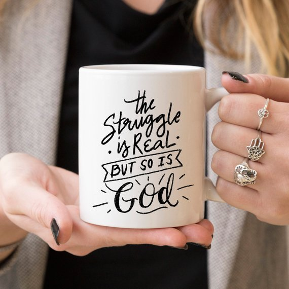 The Struggle Is Real But So Is GOD Mug, Coffee - Cream and Sugar Coffee House & Brewing Co.