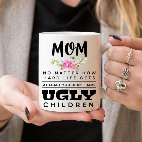 Mother's Day Mug - Mom, At Least You Don't Have - Cream and Sugar Coffee House & Brewing Co.