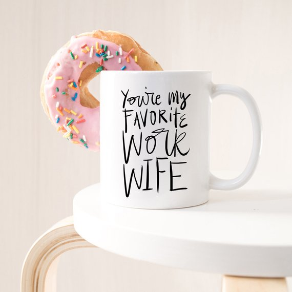 Coworker Gift, Coffee Mug, Work Wife Coffee Mug, - Cream and Sugar Coffee House & Brewing Co.