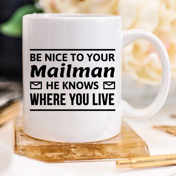 Be Nice To Your Mailman - Funny Coffee Mug - - Cream and Sugar Coffee House & Brewing Co.