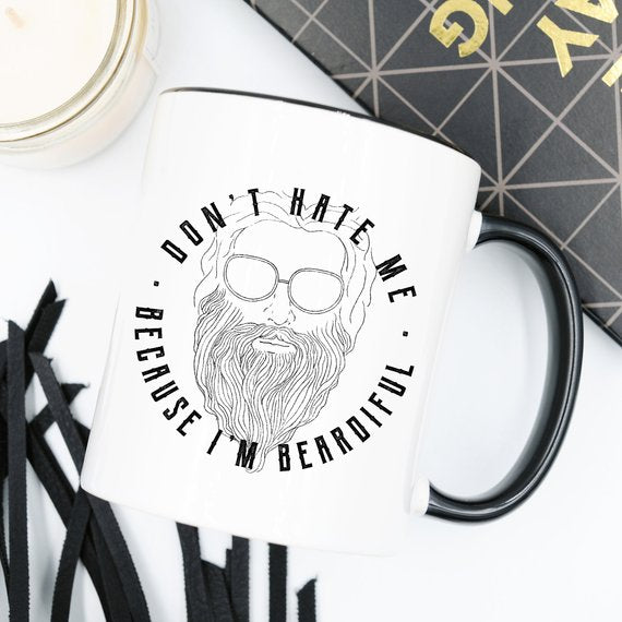 Don't Hate Me Because I'm Beardiful Coffee Mug, - Cream and Sugar Coffee House & Brewing Co.