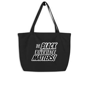 "4. ""The Black Experience Matters"" Organic Tote Bag"