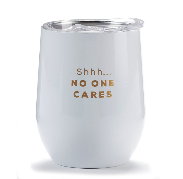 White Insulated Wine Tumbler Glass, NO ONE CARES
