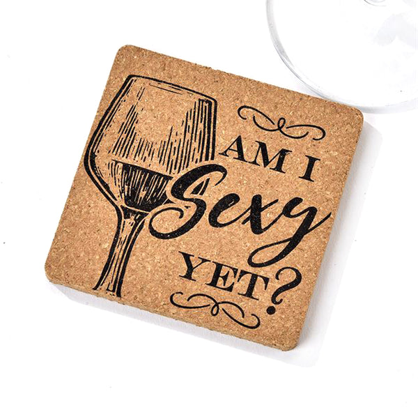 Cork Coaster Am I Sexy Yet