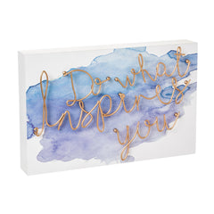 """Do What Inspires You"", Cursive Metal Wire & Wood Block"