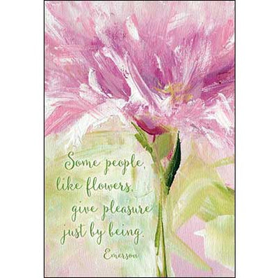 Mother's Day Card: You give pleasure just by being.