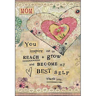 Mother's Day Card: Mom You inspire me to reach & grow