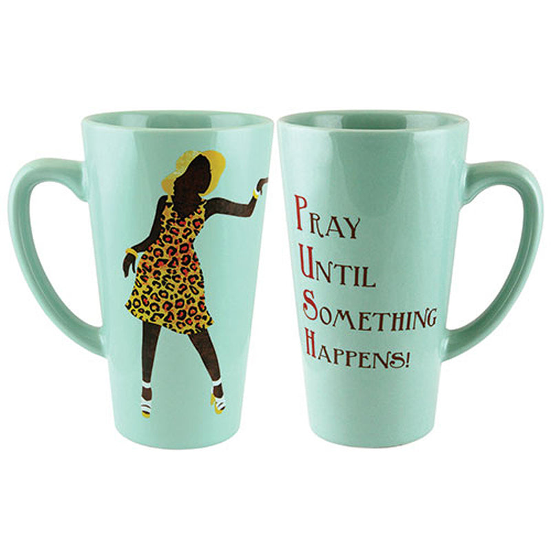 "Latte Mug, ""Pray Until Something Happens!"""