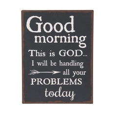 """Good morning, this is God..."" Wall Plaque"