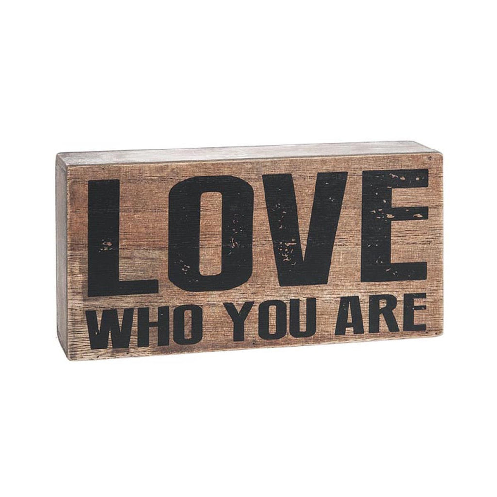 Block Sign - Love who you are
