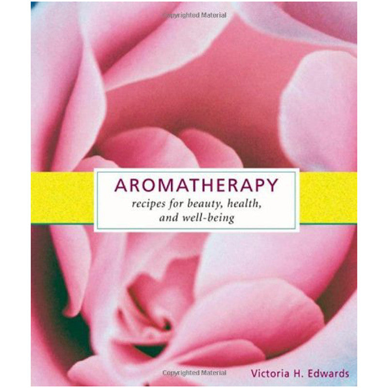 Aromatherapy: Recipes for Beauty, Health, and Well-Being