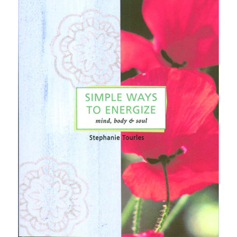 Simple Ways to Energize: Mind, Body & Soul