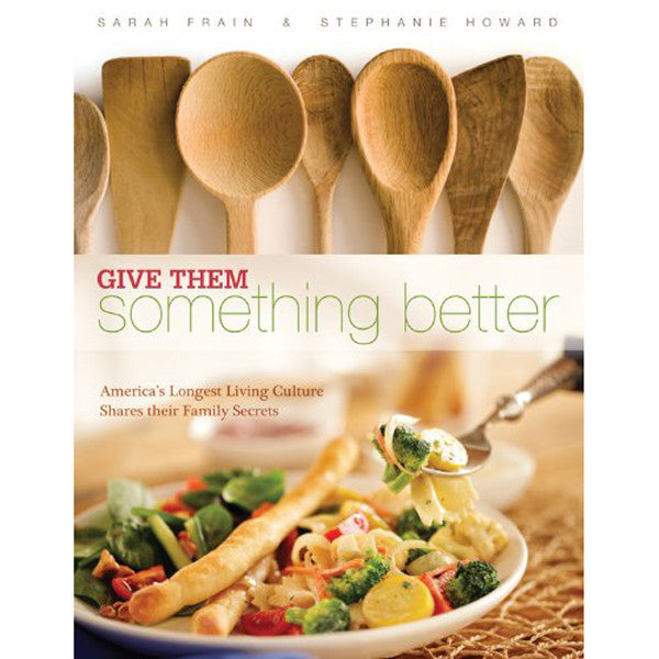Give Them Something Better Cookbook