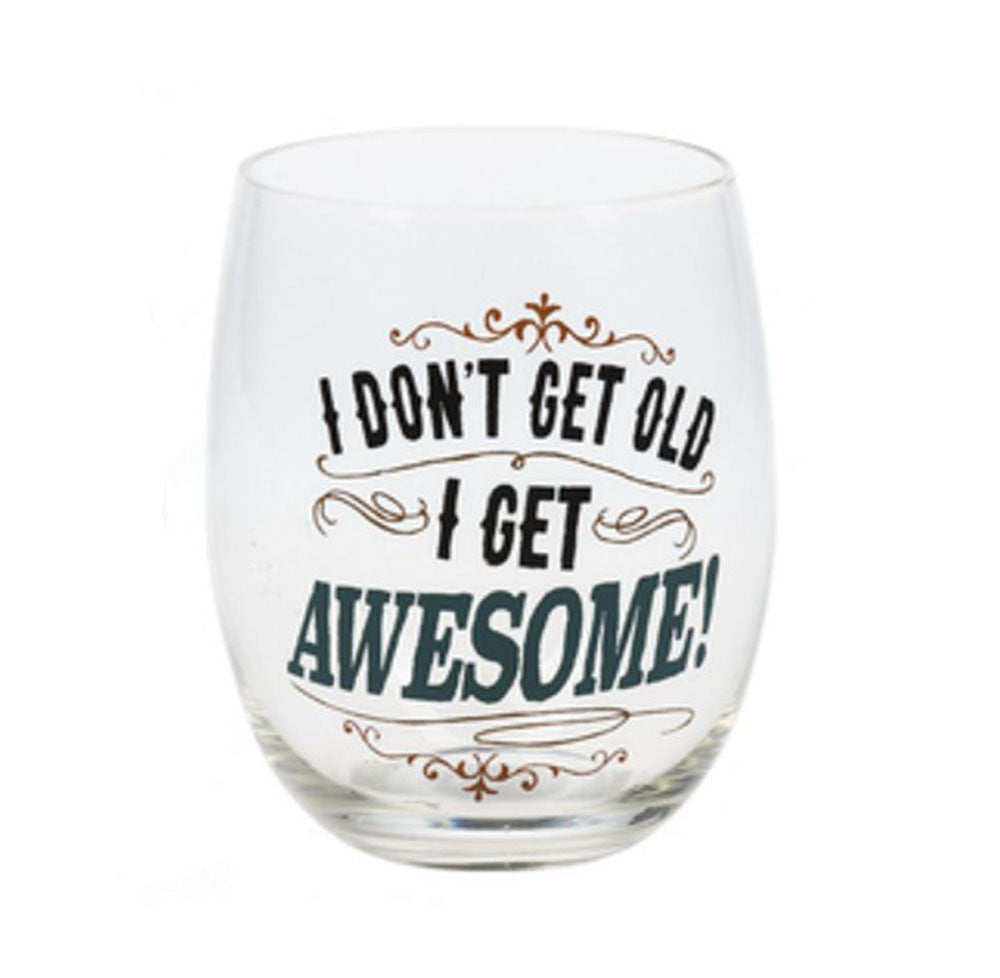 Stemless Wine Glass - I Don't Get Old