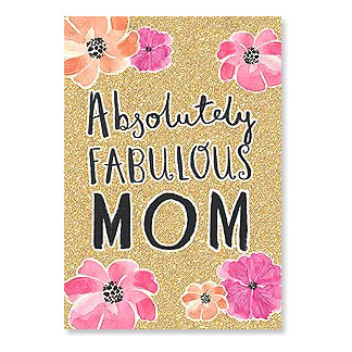 Mother's Day Card: To someone who puts the fab in fabulous!