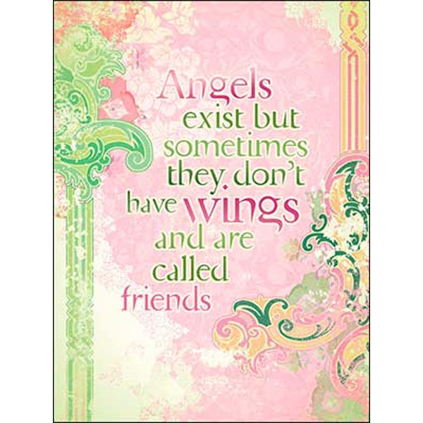 Friendship Card: Angels exist but sometimes...