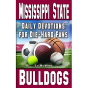 Daily Devotions for Die-Hard Fans: Mississippi State Bulldogs