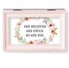 """She Believed She Could..."" Pink Small Music Box"