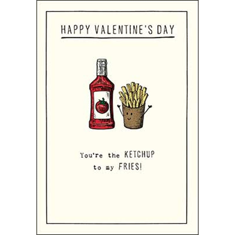 """...You're the ketchup to..."" Valentine's Card"