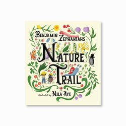 Nature Trail : A joyful rhyming celebration of the natural wonders on our doorstep