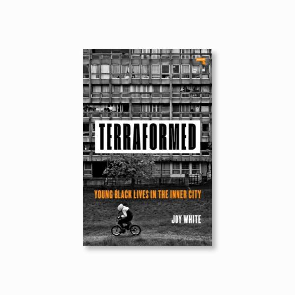 Terraformed : Young Black Lives in the Inner City