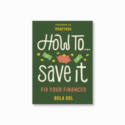 How To Save It : Fix Your Finances