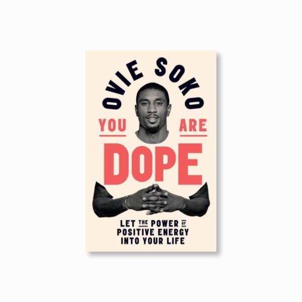 You Are Dope : Let the power of positive energy into your life