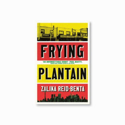 Frying Plantain : Longlisted for the Giller Prize 2019