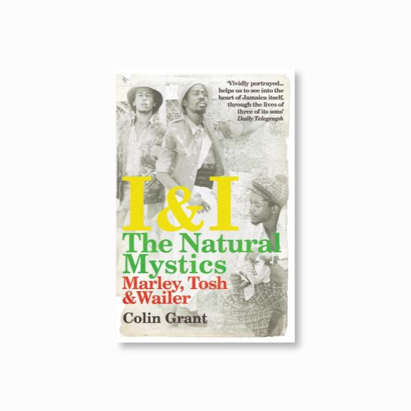 I & I: The Natural Mystics : Marley, Tosh and Wailer