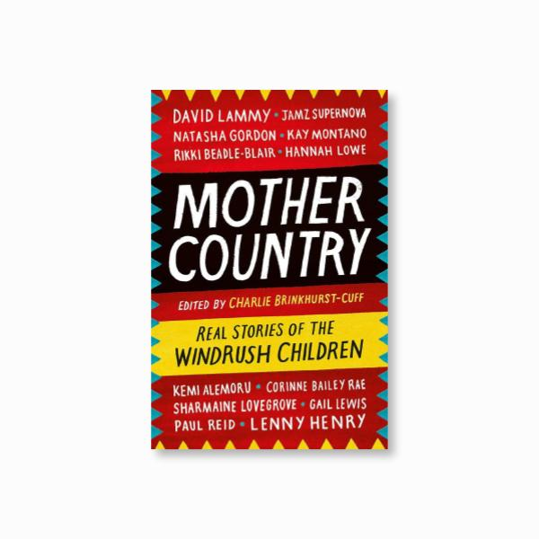 Mother Country : Real Stories of the Windrush Children