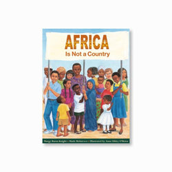 Africa is Not a Country **SOLD OUT -EMAIL FOR PRE ORDERS**