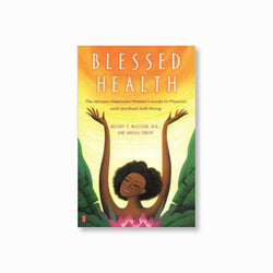Blessed Health : The African-American Woman's Guide to Physical and Spiritual Well-being (Available to order)
