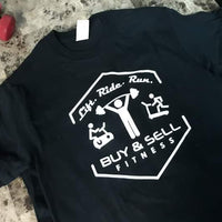 Lift Ride Run Buy & Sell Fitness T-Shirt - Buy & Sell Fitness