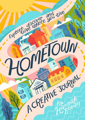 Hometown, a creative journal by Hannah Bevan