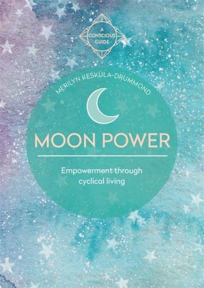 Empowerment through cyclical living. Learning how to live  in alignment with the moon cycle