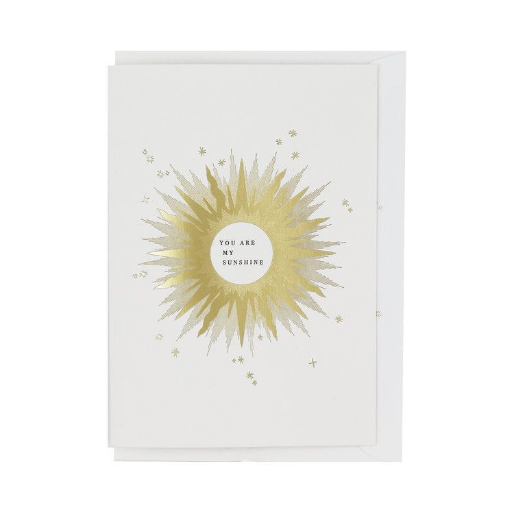YOU ARE MY SUNSHINE LETTERPRESS AND FOIL GREETING CARD