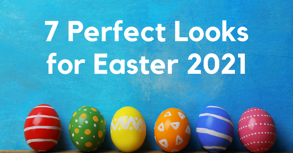 7 Perfect Looks for Easter 2021