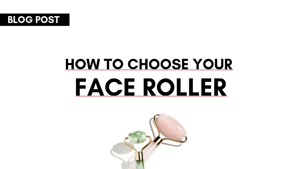 How To Choose Your Perfect Face Roller