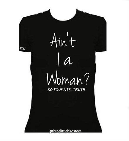 Sojourner Truth | Ain't I a Woman? | Women's Tee