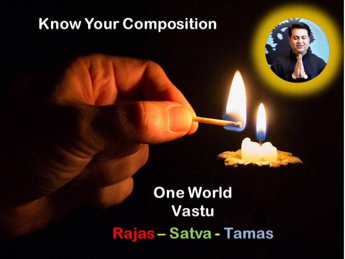 Know Your Composition - Which Element You Are - Rajas -Satva-Tamas ?