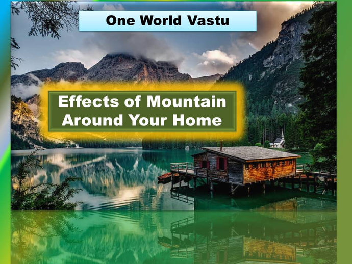 Effects of Mountains Around Your House