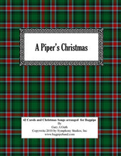 Load image into Gallery viewer, A Piper's Christmas-42 Hymns Songs and Carols arranged for the bagpipe!