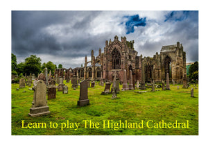"Learn to Play ""The Highland Cathedral"""