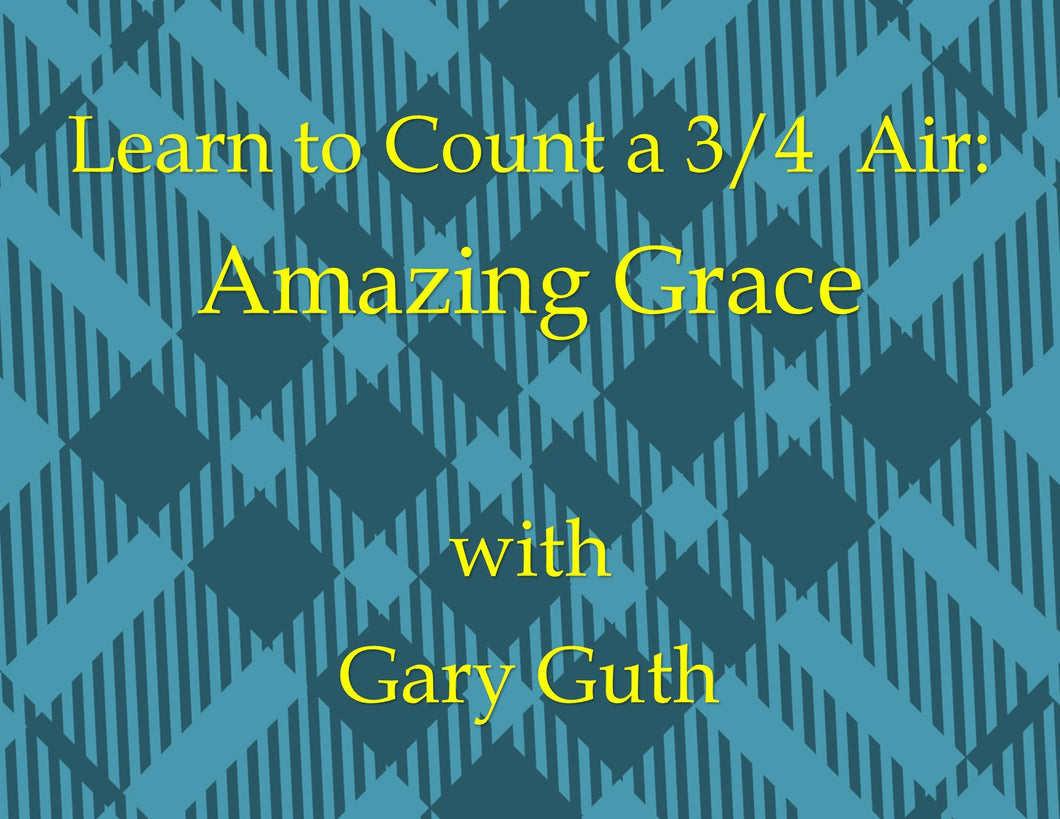 Learn to count 3/4 time in Amazing Grace.