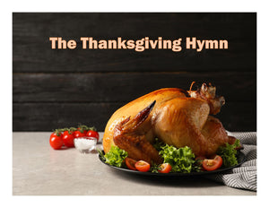 "The Thanksgiving Hymn-""We Gather Together"""