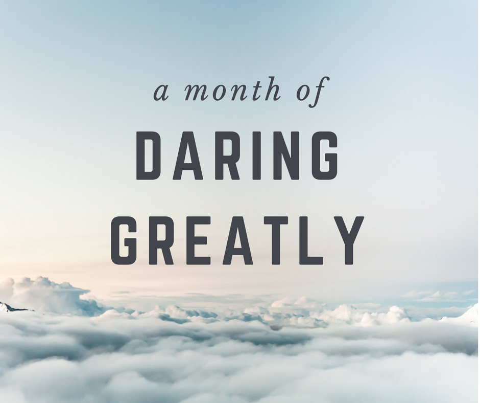 A month of Daring Greatly